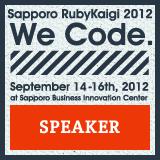 SapporoRubyKaigi 2012 Speaker