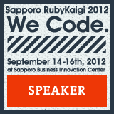 I was a speaker of Sapporo RubyKaigi 2012